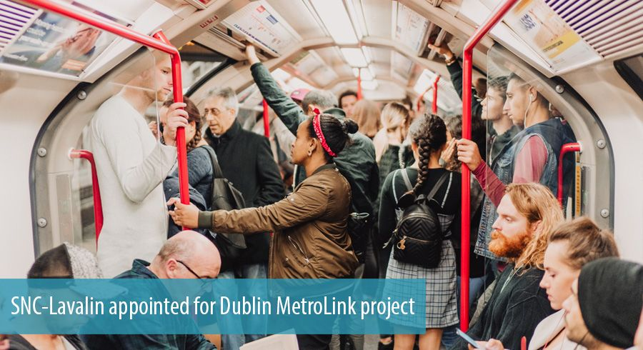 SNC-Lavalin appointed for Dublin MetroLink project