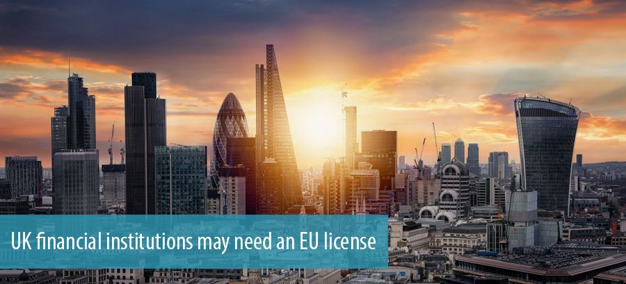 UK financial institutions may need an EU license