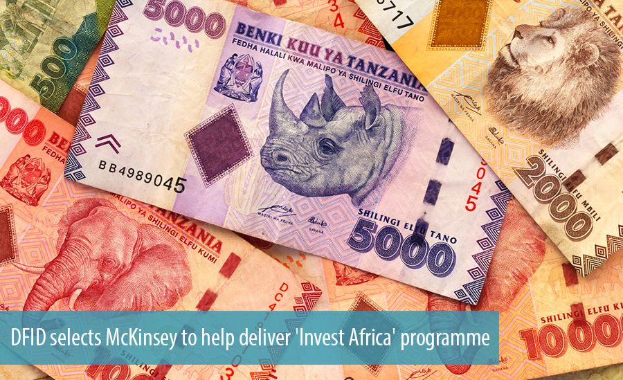 DFID selects McKinsey to help deliver 'Invest Africa' programme