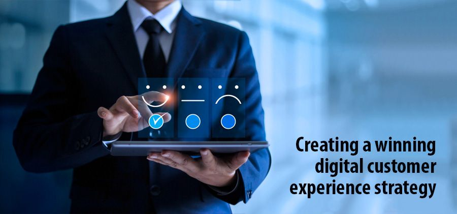 Creating a winning digital customer experience strategy