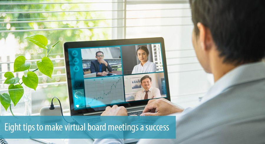 Eight tips to make virtual board meetings a success