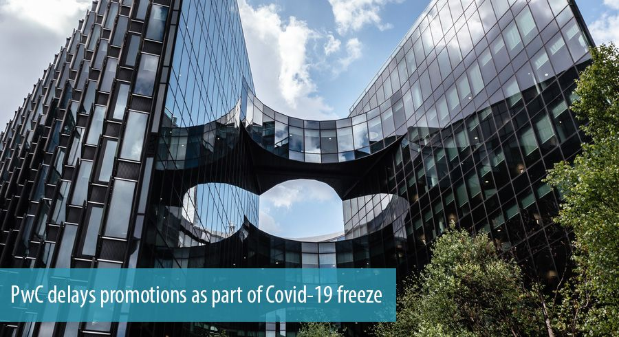 PwC delays promotions as part of Covid-19 freeze