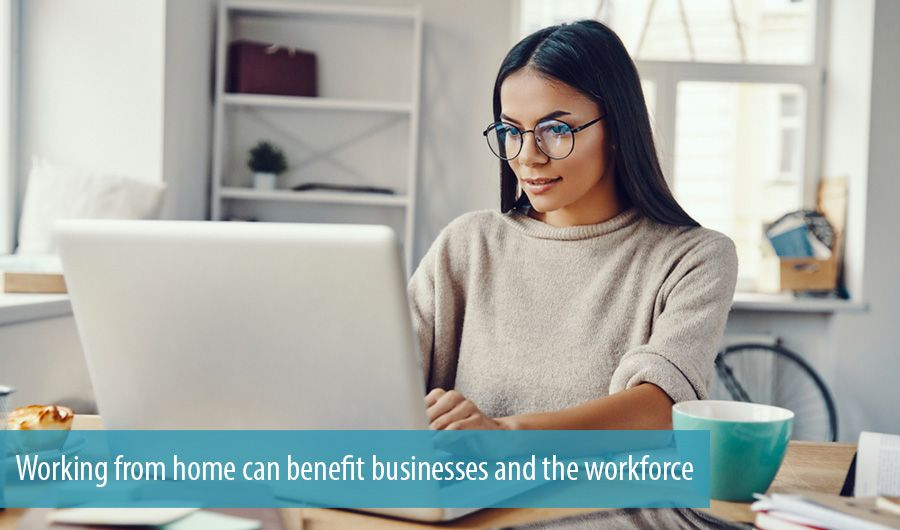 Working from home can benefit businesses and the workforce