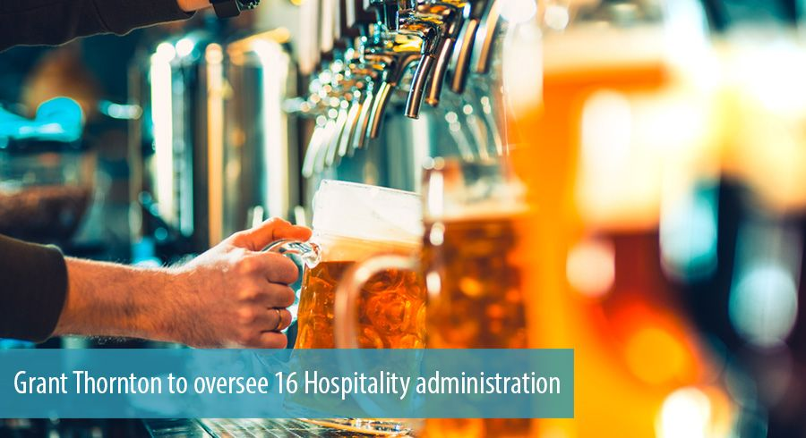Grant Thornton to oversee 16 Hospitality administration