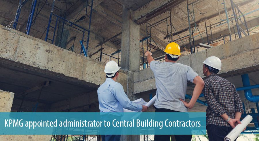 KPMG appointed administrator to Central Building Contractors