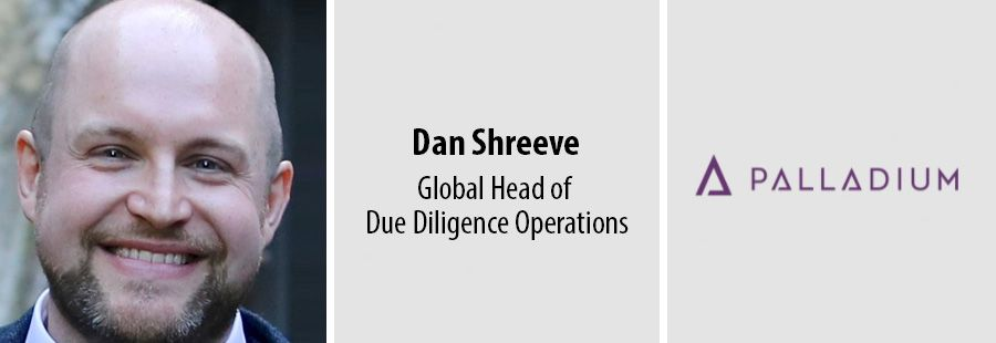 Dan Shreeve, Global Head of Due Diligence Operations, Palladium