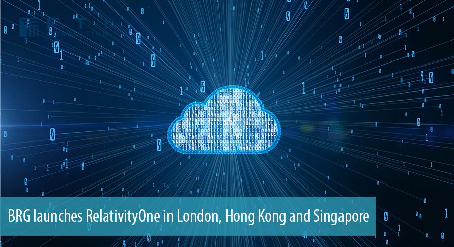 BRG launches RelativityOne in London, Hong Kong and Singapore