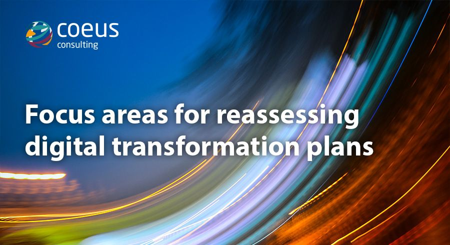 Focus areas for reassessing digital transformation plans