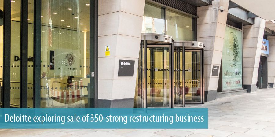 Deloitte exploring sale of 350-strong restructuring business