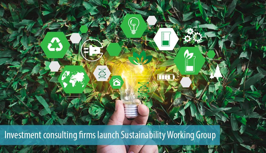 Investment consulting firms launch Sustainability Working Group