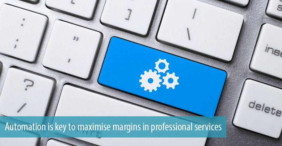 Automation is key to maximise margins in professional services