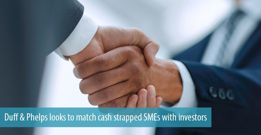 Duff & Phelps looks to match cash strapped SMEs with investors