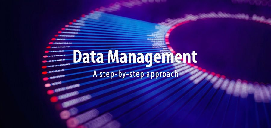 Data Management - A step by step approach