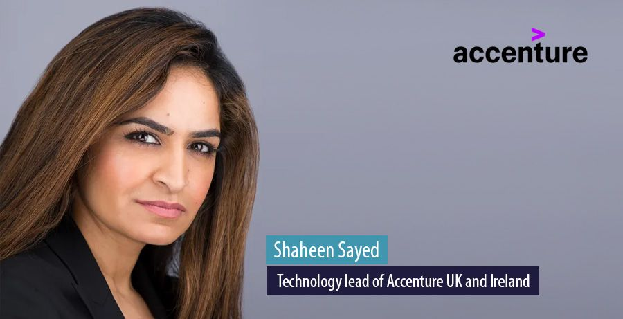 Shaheen Sayed new Technology lead of Accenture UK and Ireland
