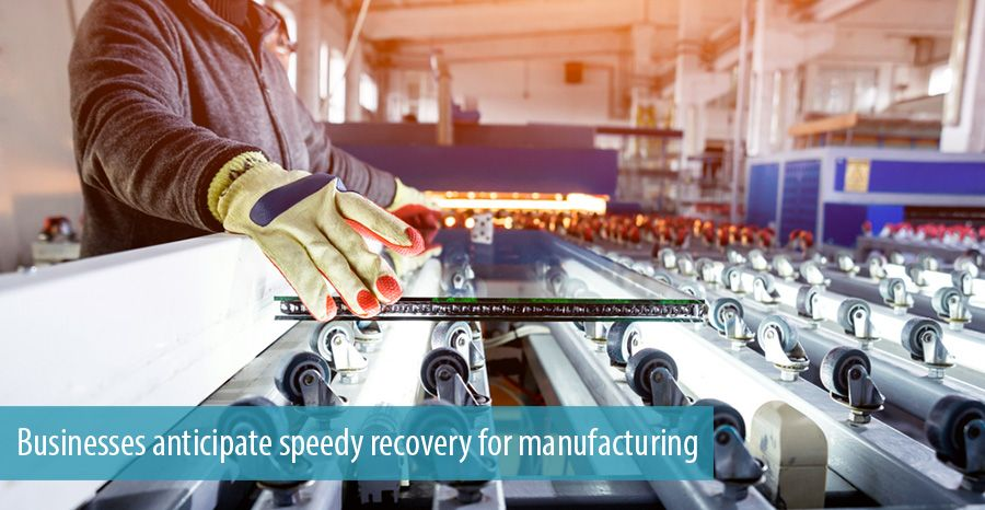 Businesses anticipate speedy recovery for manufacturing