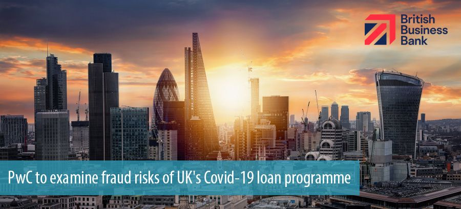 PwC to examine fraud risks of UK's Covid-19 loan programme