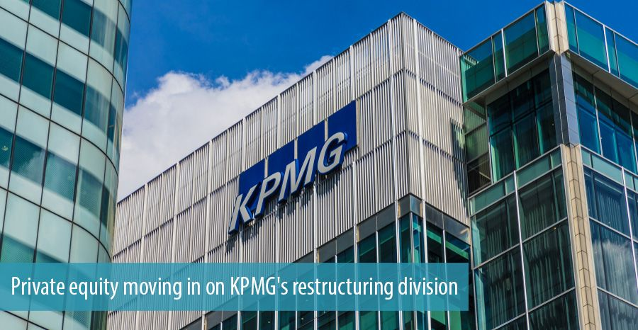Private equity moving in on KPMG's restructuring division