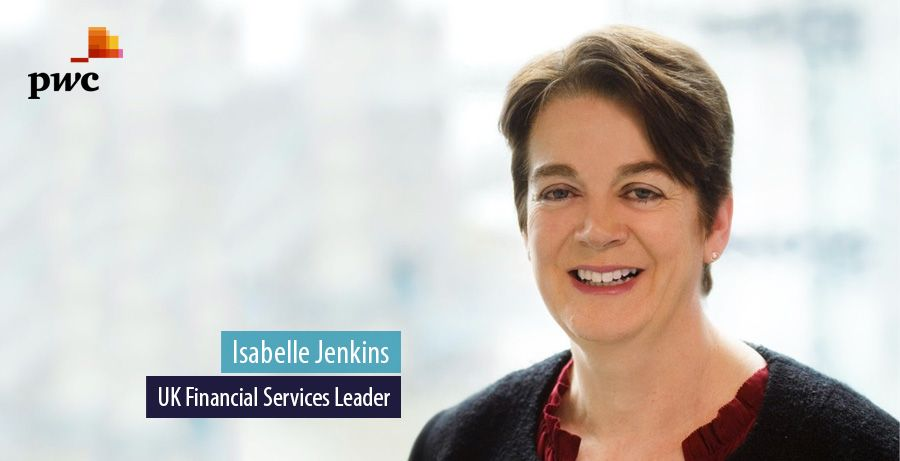 Isabelle Jenkins, UK Financial Services Leader, PwC