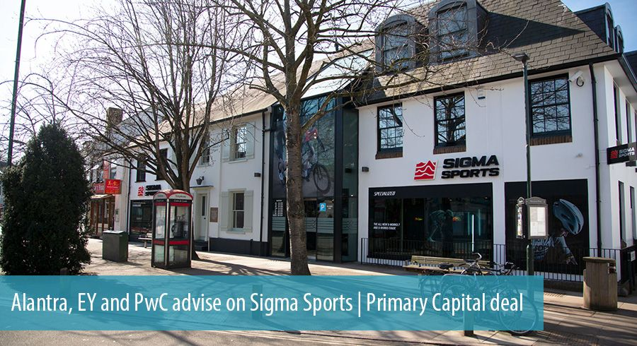 Alantra, EY and PwC advise on Sigma Sports | Primary Capital deal