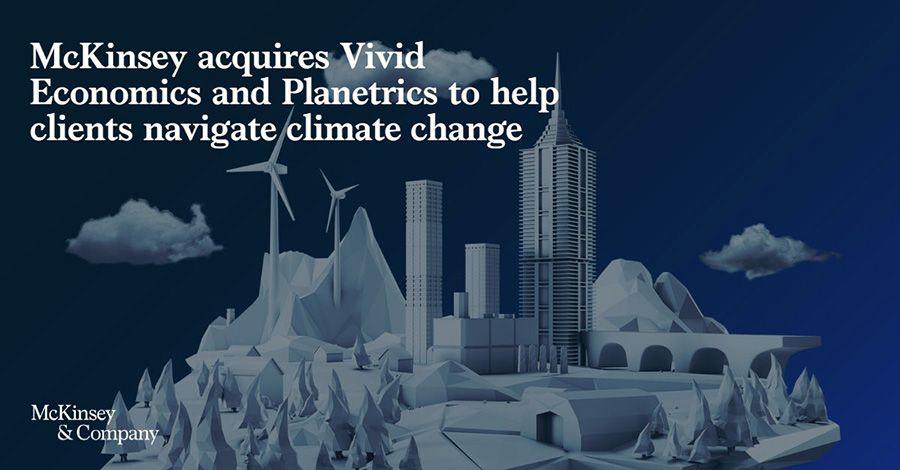 McKinsey acquires sustainability consultancy Vivid Economics