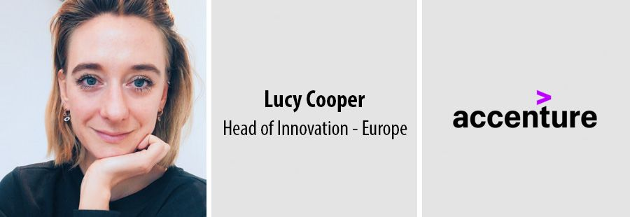 Lucy Cooper, Head of Innovation Europe - Accenture