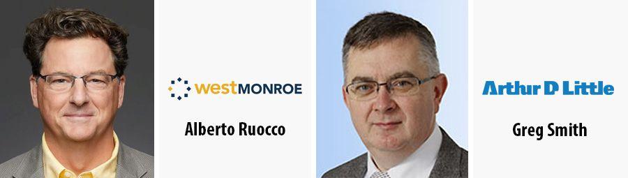 Alberto Ruocco, West Monroe   Greg Smith, Arthur D. Little