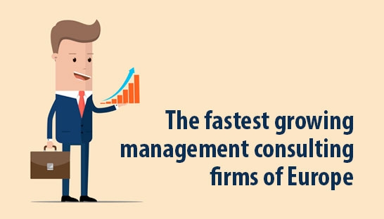 The fastest growing management consulting firms of Europe