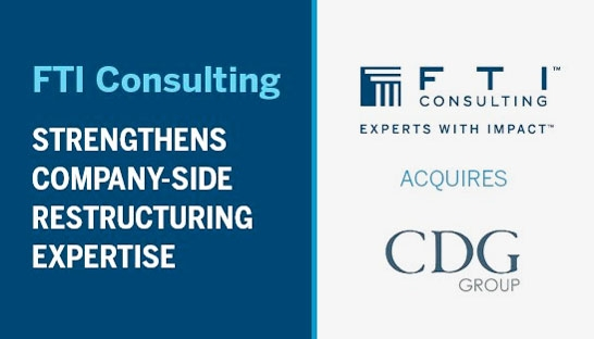 FTI Consulting buys US based restructuring consultancy CDG Group
