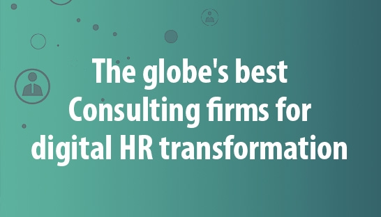 The globe's best consulting firms for digital HR transformation