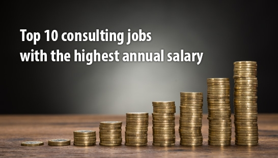 Top 10 consulting jobs with the highest annual salary in the UK
