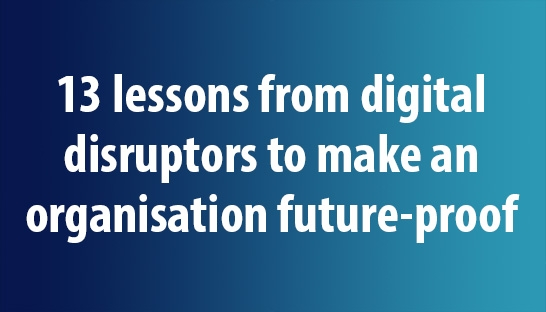 The thirteen management lessons to draw from digital disruptors