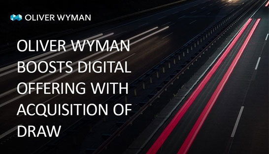 Oliver Wyman acquires UK agency Draw, adds 50 experts to digital arm