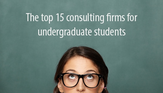 The top 15 consulting firm employers for undergraduate students