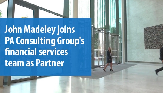 John Madeley joins PA Consulting Group's financial services team as Partner
