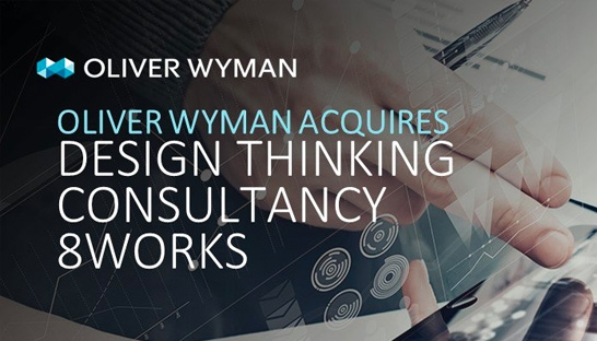 Oliver Wyman completes acquisition of design thinking consultancy 8works