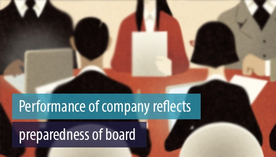 Performance of company reflects preparedness of board