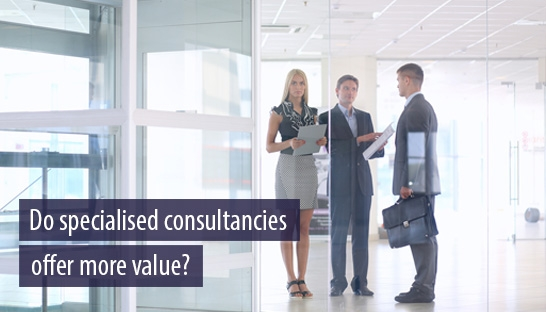 Cost-weary clients could look to specialised consultancies for best value