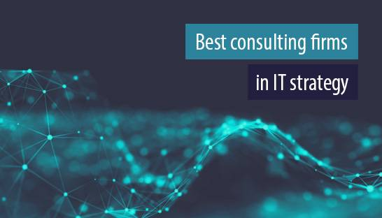 The best consulting firms for IT strategy and digital transformation