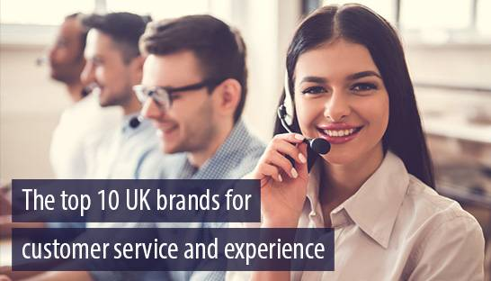 The top 10 UK brands for customer service and experience
