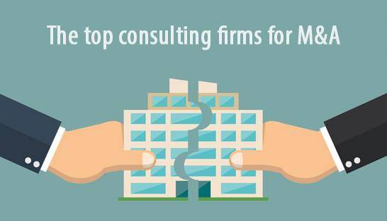 The top consulting firms for M&A, due diligence and transaction support