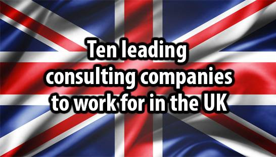 10 leading consulting companies to work for in the UK
