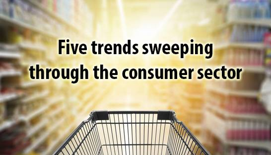 Five trends sweeping through the consumer sector