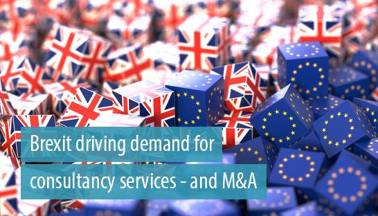 Brexit driving demand for consultancy services – and M&A