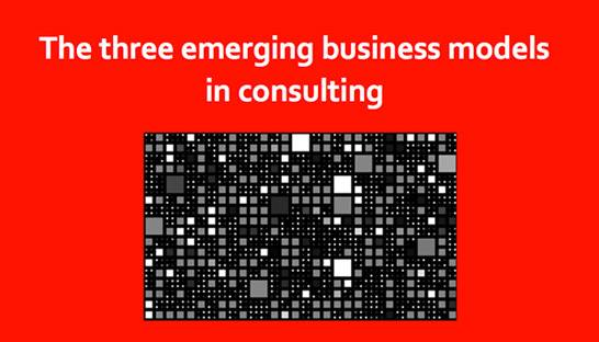 Three new business models in the consulting industry