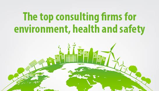 The top consulting firms for environment, health and safety