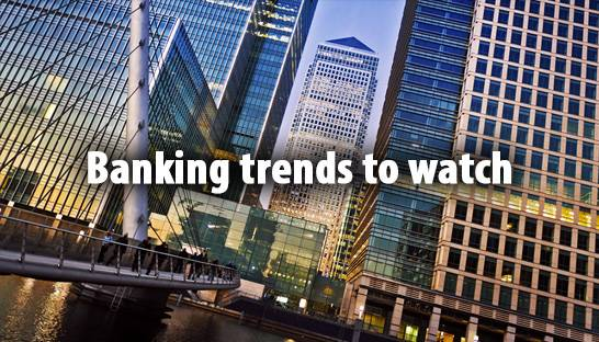 Banking trends to watch: digital and customer transformations
