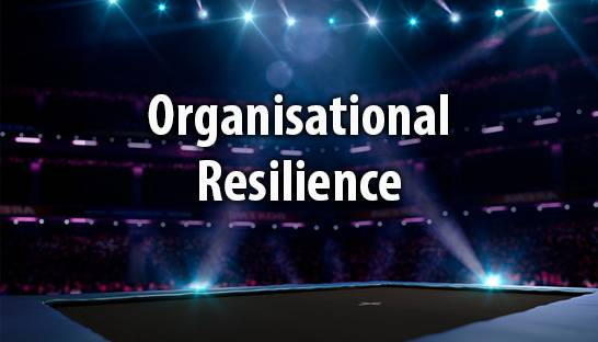 What is organisational resilience and how do you build it?