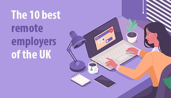 The 10 best remote employers of the UK