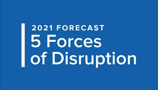 5 major forces that will disrupt business in 2021