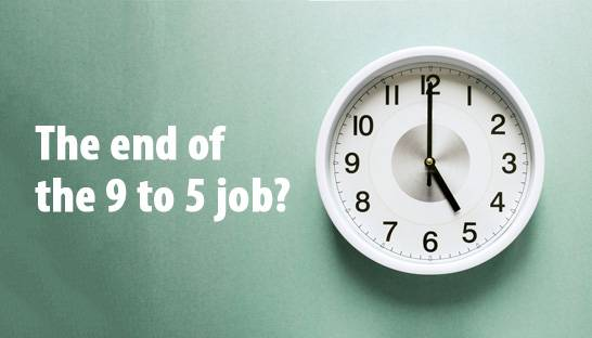 Why Covid-19 is the beginning of the end of the 9 to 5 job